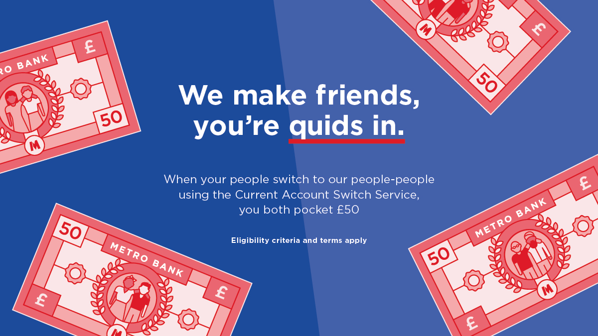 £50 for joining the Metro Bank Movement!